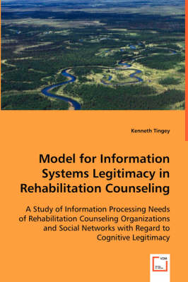 Model for Information Systems Legitimacy in Rehabilitation Counseling