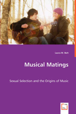 Musical Matings - Sexual Selection and the Origins of Music