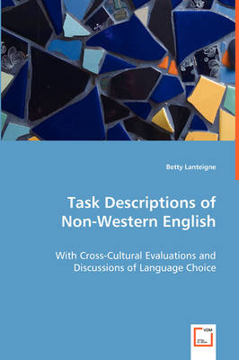 Task Descriptions of Non-Western English - With Cross-Cultural Evaluations and Discussions of Language Choice