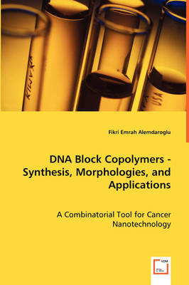 DNA Block Copolymers - Synthesis, Morphologies, and Applications