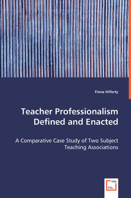 Teacher Professionalism Defined and Enacted - A Comparative Case Study of Two Subject Teaching Associations