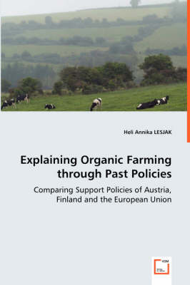 Explaining Organic Farming Through Past Policies - Comparing Support Policies of Austria, Finland and the European Union