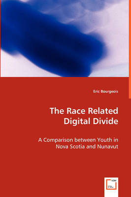 The Race Related Digital Divide - A Comparison Between Youth in Nova Scotia and Nunavut