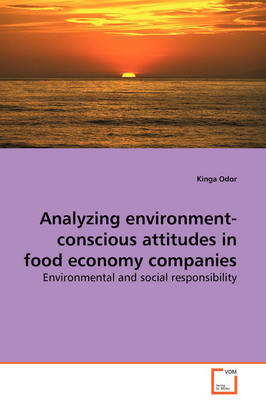 Analyzing Environment-Conscious Attitudes in Food Economy Companies - Environmental and Social Responsibility