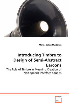 Introducing Timbre to Design of Semi-Abstract Earcons - The Role of Timbre in Meaning Creation of Non-Speech Interface Sounds