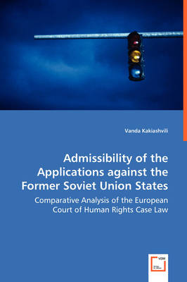 Admissibility of the Applications Against the Former Soviet Union States - Comparative Analysis of the European Court of Human Rights Case Law