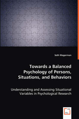 Towards a Balanced Psychology of Persons, Situations, and Behaviors