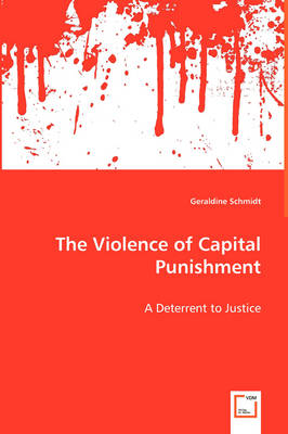 The Violence of Capital Punishment - A Deterrent to Justice