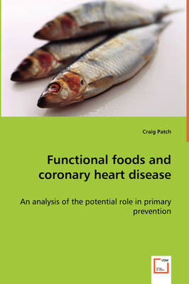 Functional Foods and Coronary Heart Disease - An Analysis of the Potential Role in Primary Prevention