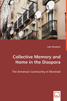 Collective Memory and Home in the Diaspora