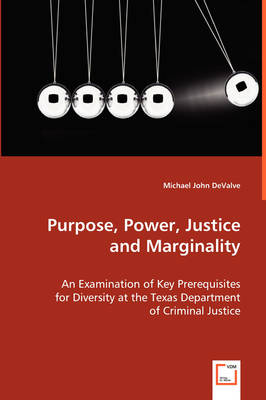 Purpose, Power, Justice and Marginality