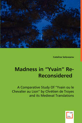 """Madness in """"Yvain"""" Re-Reconsidered"""