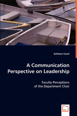 A Communication Perspective on Leadership