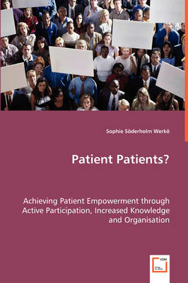Patient Patients? - Achieving Patient Empowerment Through Active Participation, Increased Knowledge and Organisation