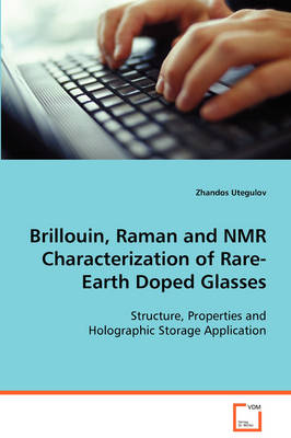 Brillouin, Raman and NMR Characterization of Rare-Earth Doped Glasses