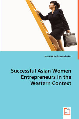Successful Asian Women Entrepreneurs in the Western Context