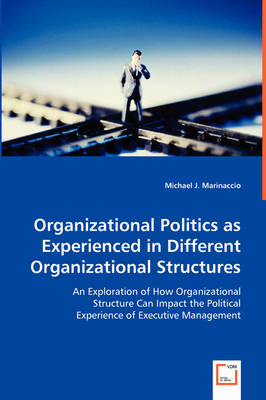Organizational Politics as Experienced in Different Organizational Structures