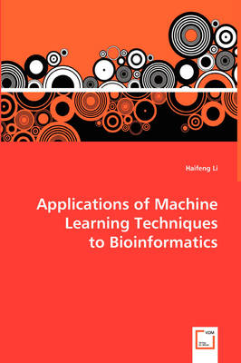 Applications of Machine Learning Techniques to Bioinformatics