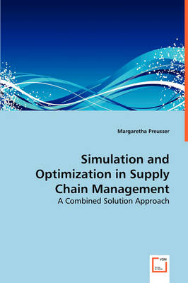 Simulation and Optimization in Supply Chain Management