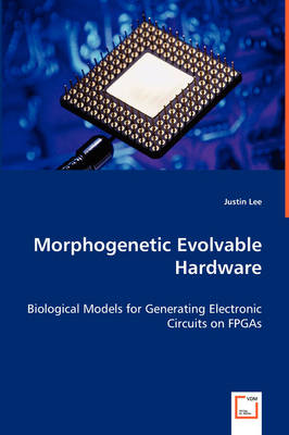 Morphogenetic Evolvable Hardware