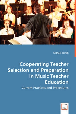 Cooperating Teacher Selection and Preparation in Music Teacher Education