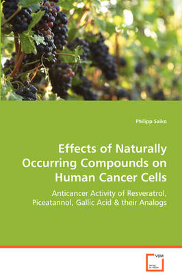 Effects of Naturally Occurring Compounds on Human Cancer Cells