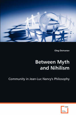Between Myth and Nihilism - Community in Jean-Luc Nancy's Philosophy