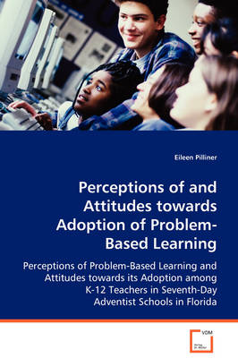 Perceptions of and Attitudes Towards Adoption of Problem-Based Learning