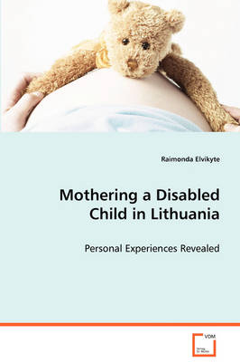 Mothering a Disabled Child in Lithuania - Personal Experiences Revealed