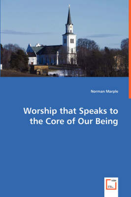 Worship That Speaks to the Core of Our Being