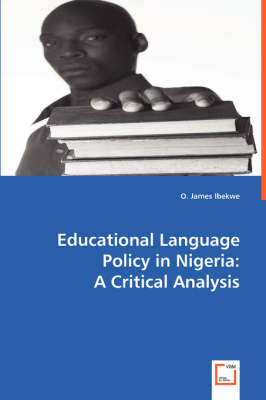 Educational Language Policy in Nigeria: A Critical Analysis