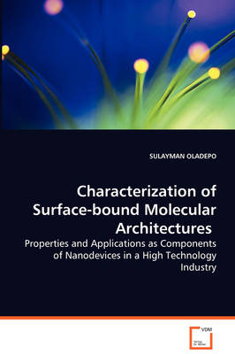 Characterization of Surface-Bound Molecular Architectures - Properties and Applications as Components of Nanodevices in a High Technology Industry