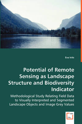 Potential of Remote Sensing as Landscape Structure and Biodiversity Indicator
