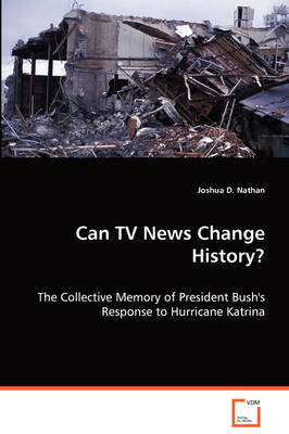 Can TV News Change History?