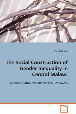 The Social Construction of Gender Inequality in Central Malawi