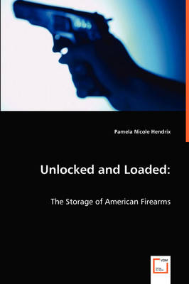 Unlocked and Loaded: The Storage of American Firearms