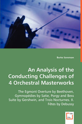 An Analysis of the Conducting Challenges of 4 Orchestral Masterworks