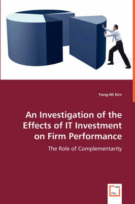 An Investigation of the Effects of It Investment on Firm Performance