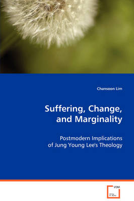 Suffering, Change, and Marginality