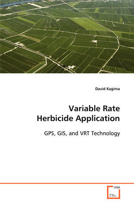 Variable Rate Herbicide Application GPS, GIS, and Vrt Technology