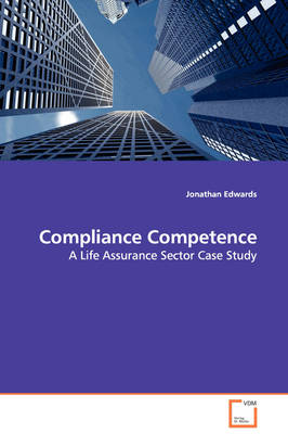 Compliance Competence - A Life Assurance Sector Case Study