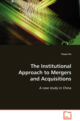 The Institutional Approach to Mergers