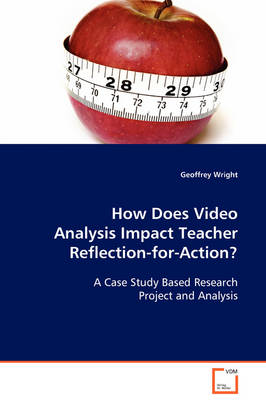 How Does Video Analysis Impact Teacher Reflection-For-Action?