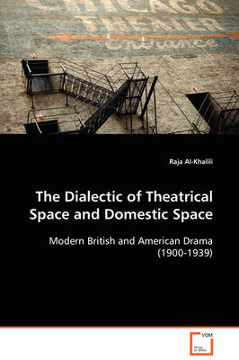 The Dialectic of Theatrical Space and Domestic Space