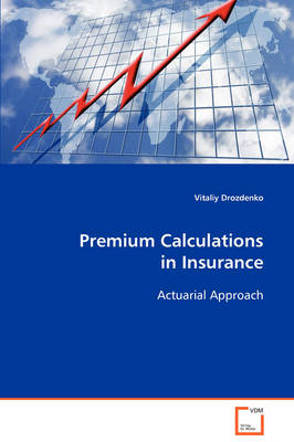 Premium Calculations in Insurance Actuarial Approach