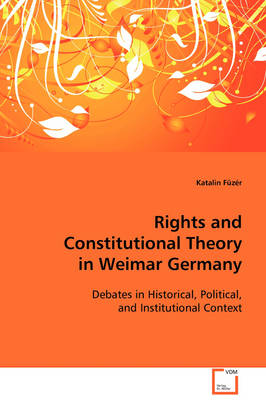 Rights and Constitutional Theory in Weimar Germany