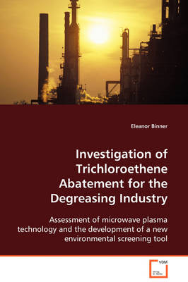 Investigation of Trichloroethene Abatement for the Degreasing Industry