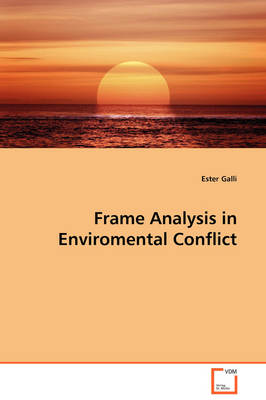 Frame Analysis in Enviromental Conflict