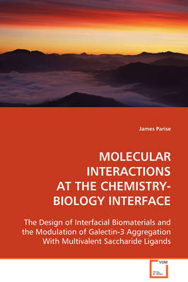 Molecular Interactions at the Chemistry-Biology Interface
