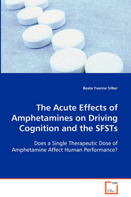 The Acute Effects of Amphetamines on Driving Cognition and the Sfsts